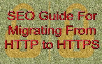SEO Guide For Migrating From HTTP To HTTPS